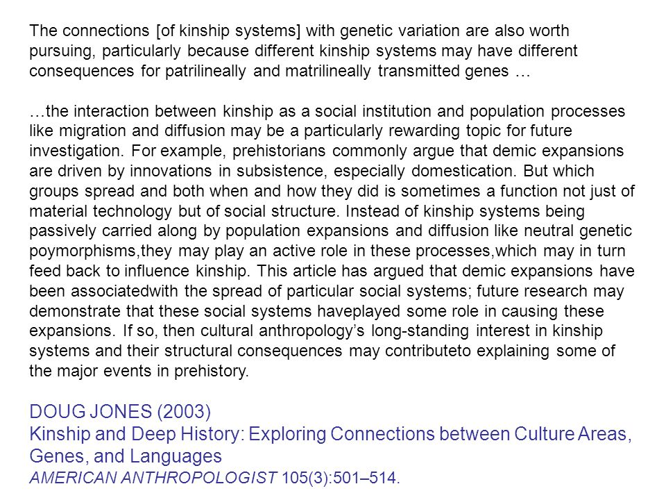 The connections [of kinship systems] with genetic variation are also worth